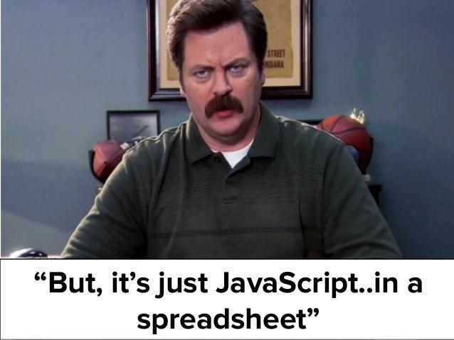"""@dsottimanowww.smxl.it #SMXL19 """"But, it's just JavaScript..in a spreadsheet"""""""