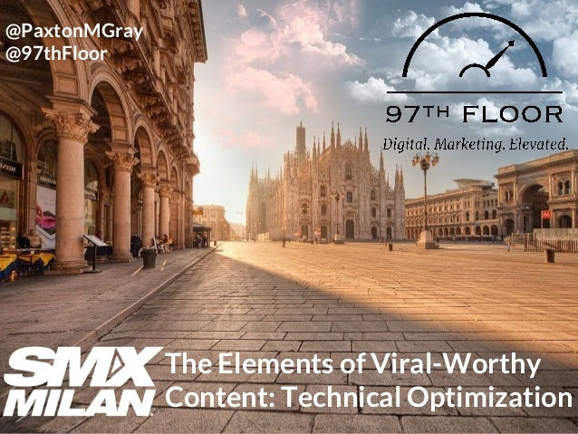 1The Elements of Viral-Worthy Content // @PaxtonMGrayDigital. Marketing. Elevated. The Elements of Viral-Worthy Content: T...