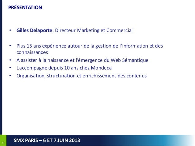 22SMX PARIS – 6 ET 7 JUIN 2013PRÉSENTATION• Gilles Delaporte: Directeur Marketing et Commercial• Plus 15 ans expérience au...