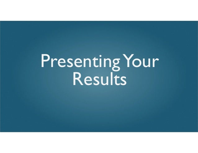 PresentingYour Results