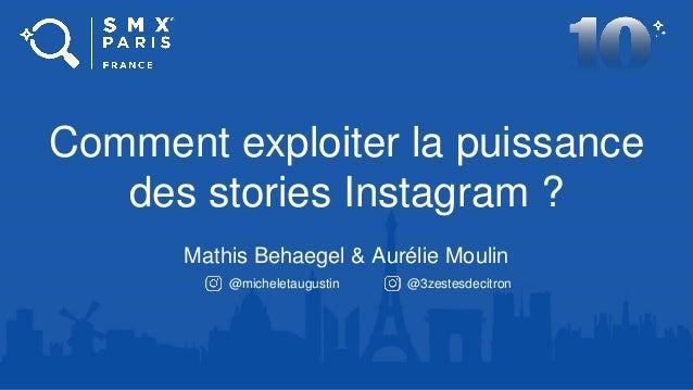 Comment exploiter la puissance des stories Instagram ? Mathis Behaegel & Aurélie Moulin @micheletaugustin @3zestesdecitron