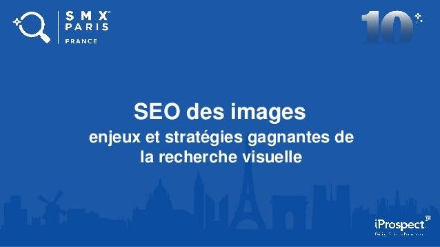SEO des images enjeux et stratégies gagnantes de la recherche visuelle