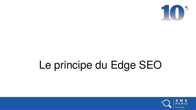 Principe du Edge SEO Le principe du Edge SEO