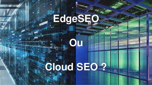EdgeSEO Ou Cloud SEO ?