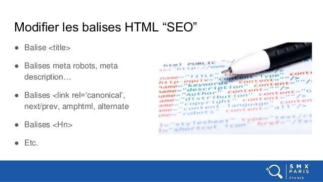 """Modifier les balises HTML """"SEO"""" ● Balise <title> ● Balises meta robots, meta description… ● Balises <link rel='canonical',..."""