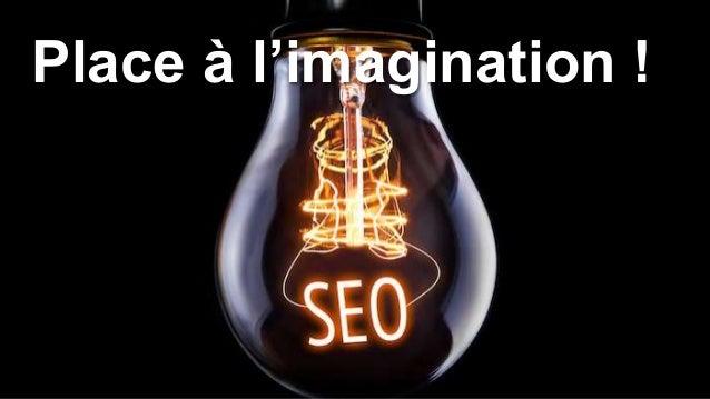 Place à l'imagination !