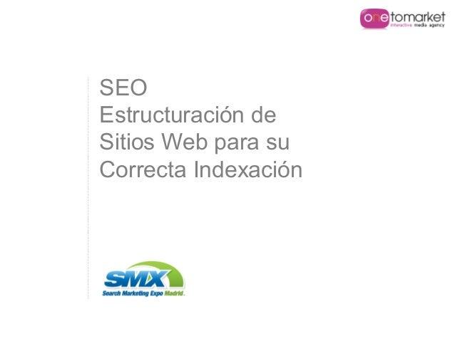SEO Estructuración de Sitios Web para su Correcta Indexación