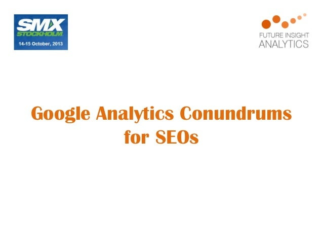Google Analytics Conundrums for SEOs