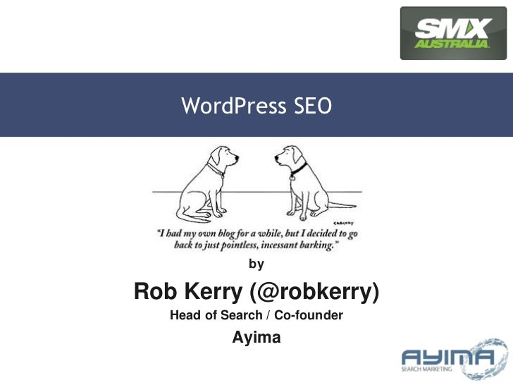 WordPress SEO<br />by<br />Rob Kerry (@robkerry)<br />Head of Search / Co-founder<br />Ayima<br />