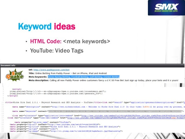 Keyword ideas  • HTML Code: <meta keywords>  • YouTube: Video Tags