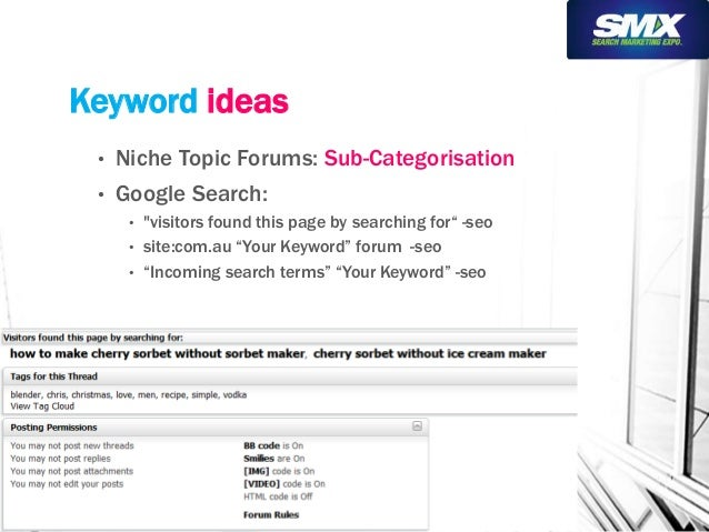 """Keyword ideas  • Niche Topic Forums: Sub-Categorisation  • Google Search:  • """"visitors found this page by searching for"""" -..."""