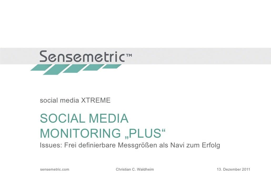 "social media XTREMESOCIAL MEDIAMONITORING ""PLUS""Issues: Frei definierbare Messgrößen als Navi zum Erfolgsensemetric.com   ..."