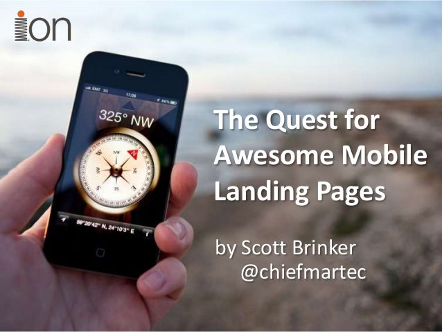 The Quest forAwesome MobileLanding Pagesby Scott Brinker   @chiefmartec