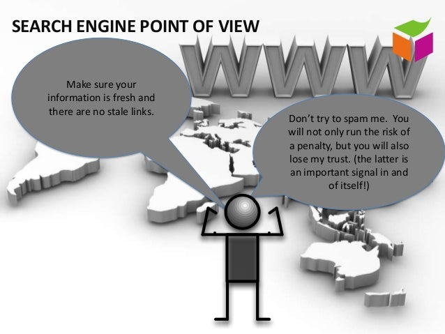 SEARCH ENGINE POINT OF VIEW        Make sure your   information is fresh and    there are no stale links.                 ...