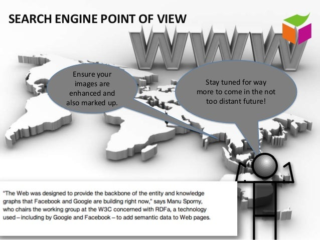 SEARCH ENGINE POINT OF VIEW          Ensure your           images are           Stay tuned for way         enhanced and   ...