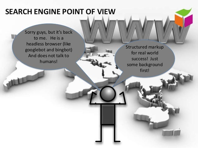 SEARCH ENGINE POINT OF VIEW    Sorry guys, but it's back        to me. He is a     headless browser (like                 ...