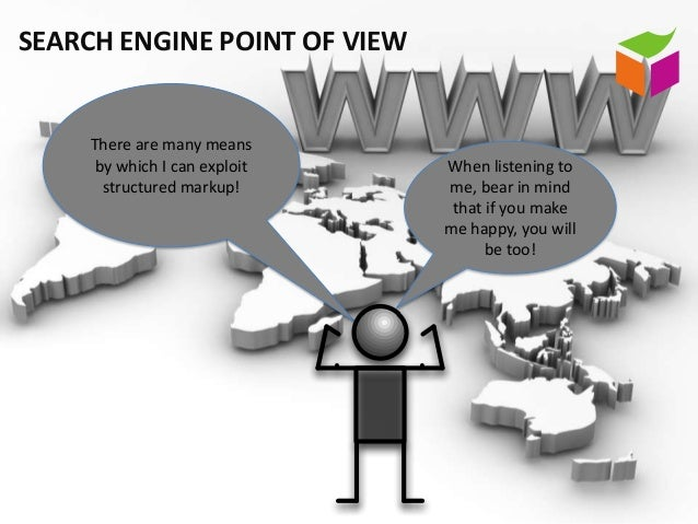 SEARCH ENGINE POINT OF VIEW     There are many means      by which I can exploit   When listening to       structured mark...