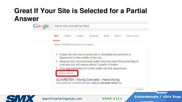 searchmarketingexpo.com @stonetemple / +Eric Enge #SMX #11a Great If Your Site is Selected for a Partial Answer