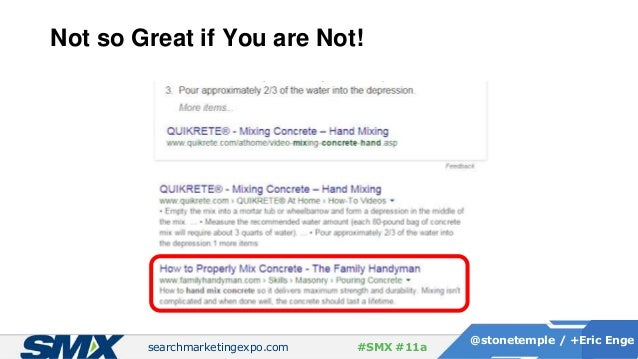 searchmarketingexpo.com @stonetemple / +Eric Enge #SMX #11a Not so Great if You are Not!