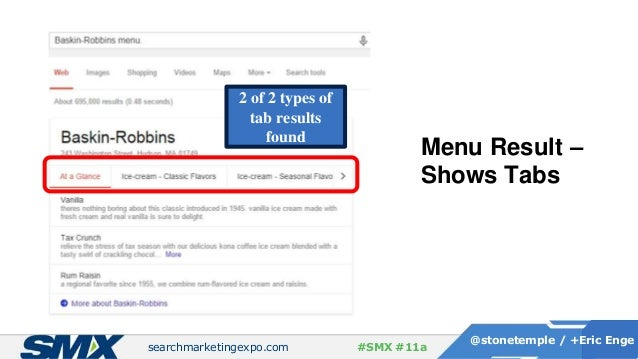 searchmarketingexpo.com @stonetemple / +Eric Enge #SMX #11a Menu Result – Shows Tabs 2 of 2 types of tab results found