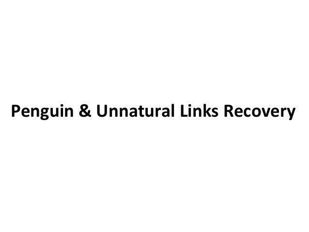 Penguin & Unnatural Links Recovery
