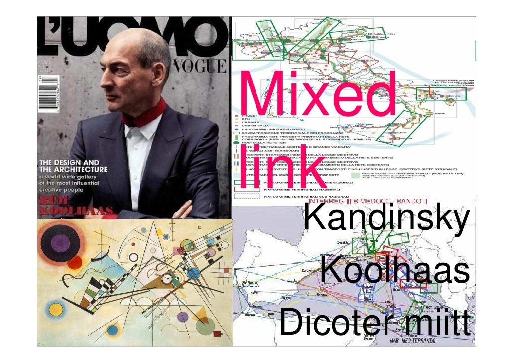 Mixed link   Kandinsky    Koolhaas  Dicoter miitt