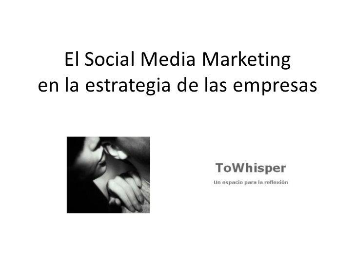 El Social Media Marketingen la estrategia de las empresas
