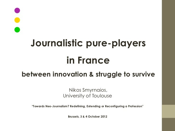 Journalistic pure-players                           in Francebetween innovation & struggle to survive                     ...