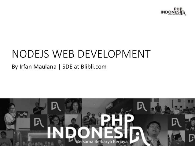NODEJS WEB DEVELOPMENT By Irfan Maulana | SDE at Blibli.com