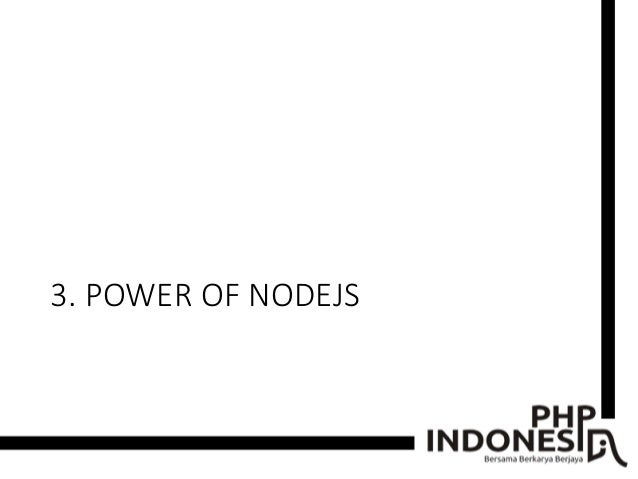 3. POWER OF NODEJS