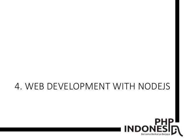 4. WEB DEVELOPMENT WITH NODEJS