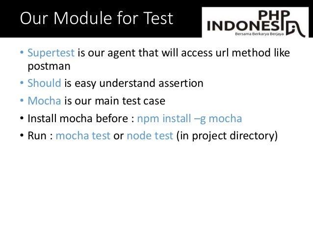 Our Module for Test • Supertest is our agent that will access url method like postman • Should is easy understand assertio...