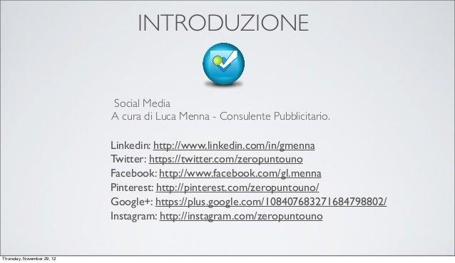 INTRODUZIONE                            Social Media                            A cura di Luca Menna - Consulente Pubblici...