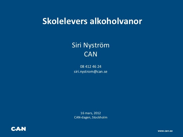 Skolelevers alkoholvanor       Siri Nyström            CAN            08 412 46 24       siri.nystrom@can.se          16 m...