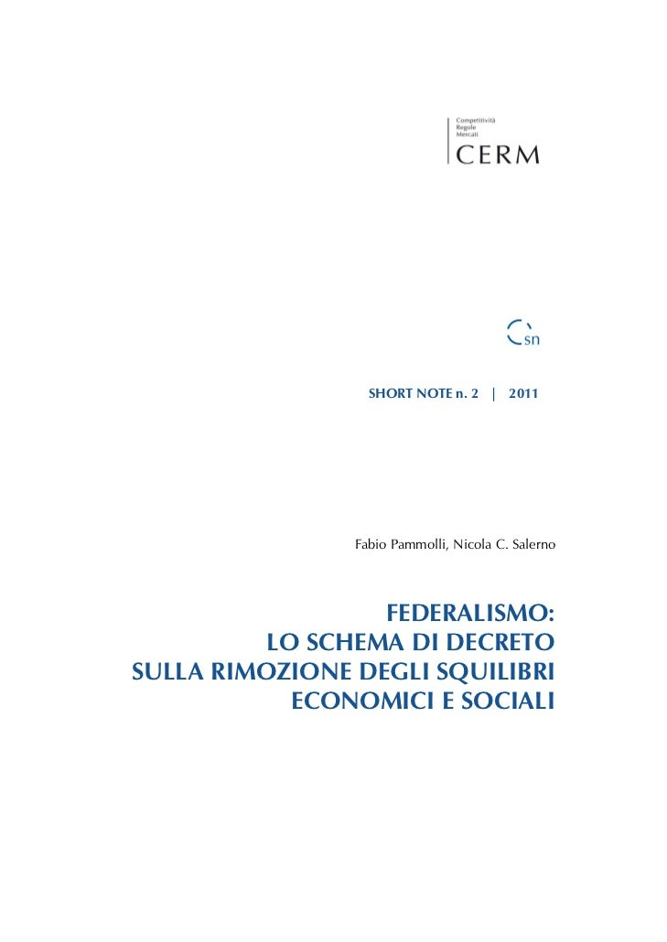 SHORT NOTE n. 2 | 2011                Fabio Pammolli, Nicola C. Salerno                  FEDERALISMO:          LO SCHEMA D...