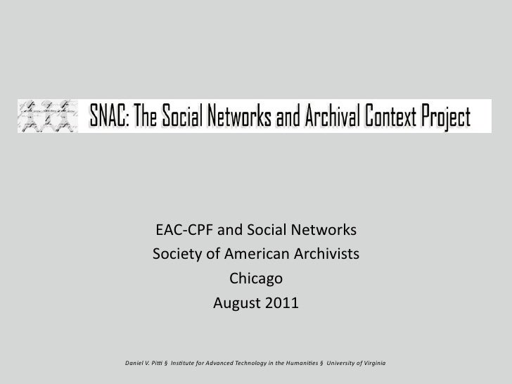 EAC‐CPFandSocialNetworks         SocietyofAmericanArchivists                     Chicago                  August201...