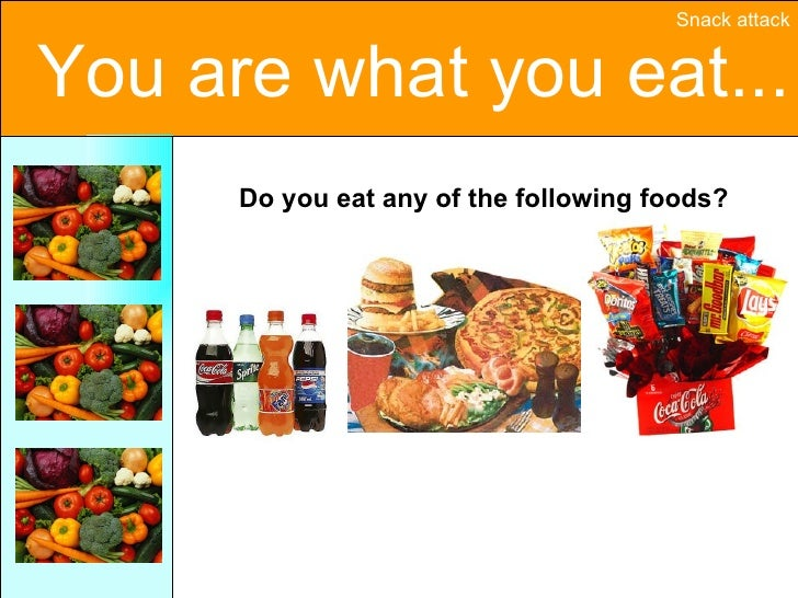 Do you eat any of the following foods?