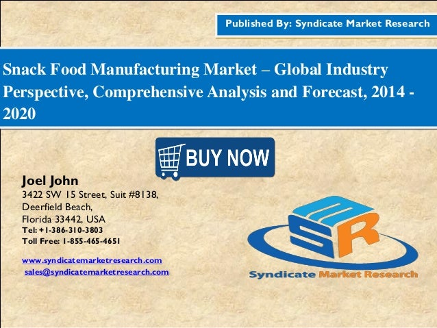 Published By: Syndicate Market Research Snack Food Manufacturing Market – Global Industry Perspective, Comprehensive Analy...