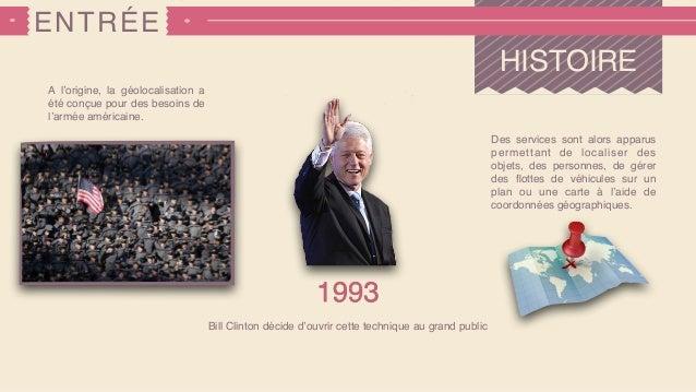 ENTRÉE A l'origine, la géolocalisation a été conçue pour des besoins de l'armée américaine. Bill Clinton décide d'ouvrir c...