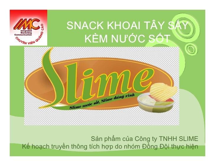 SNACK KHOAI TÂY SẤY                 KÈM NƯỚC SỐT                            Sản phẩm của Công ty TNHH SLIME Kế hoạch truyề...