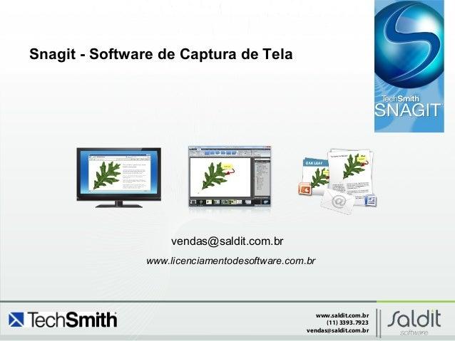 www.saldit.com.br (11) 3393.7923 vendas@saldit.com.br Snagit - Software de Captura de Tela vendas@saldit.com.br www.licenc...