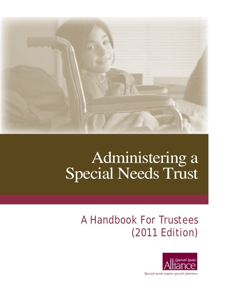 Administering aSpecial Needs Trust  A Handbook For Trustees           (2011 Edition)