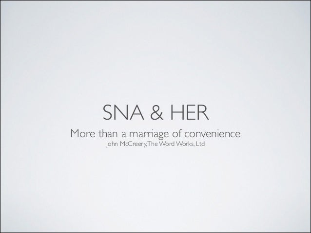SNA & HER More than a marriage of convenience	  John McCreery, The Word Works, Ltd