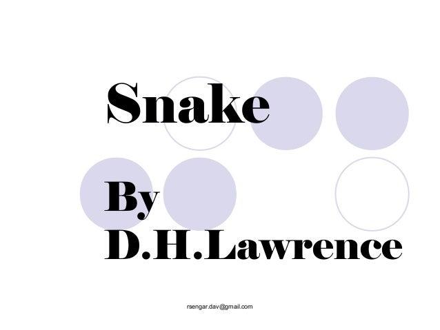 SnakeByD.H.Lawrence   rsengar.dav@gmail.com