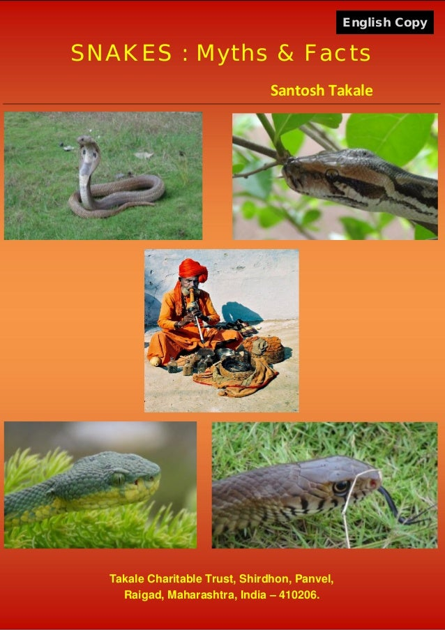 1 SNAKES : Myths & Facts Santosh Takale Takale Charitable Trust, Shirdhon, Panvel, Raigad, Maharashtra, India – 410206. En...