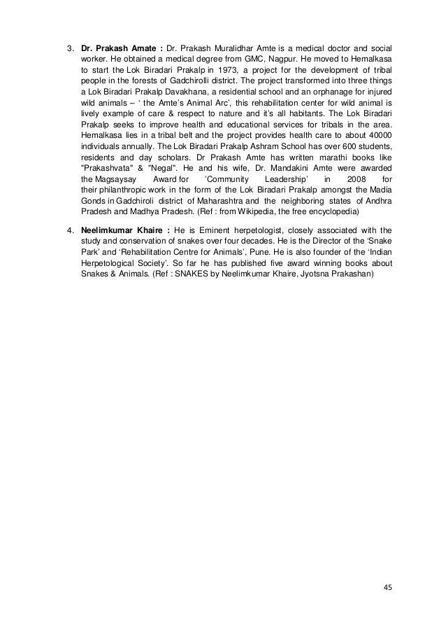 45 3. Dr. Prakash Amate : Dr. Prakash Muralidhar Amte is a medical doctor and social worker. He obtained a medical degree ...