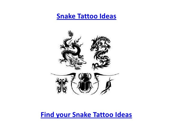 Snake Tattoo Ideas<br />Find your Snake Tattoo Ideas<br />