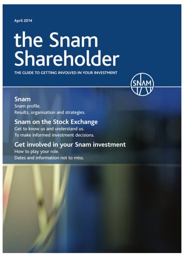 Dear shareholders, the purpose of this Guide is to provide both current and potential owners of Snam shares with a summary...
