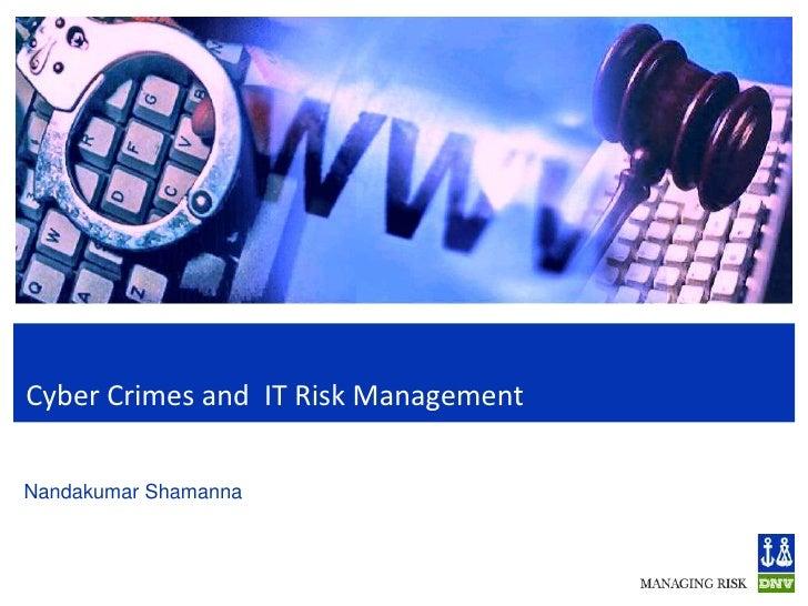 Cyber Crimes and IT Risk ManagementNandakumar Shamanna
