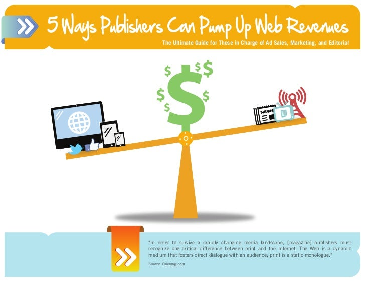 5 Ways Publishers Can Pump Up Web Revenues                      The Ultimate Guide for Those in Charge of Ad Sales, Market...